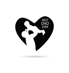 Best dad ever in heart vector