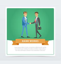 businessmen in formalwear handshaking bank works vector image vector image