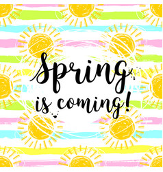 lettering spring is coming sun background vector image vector image