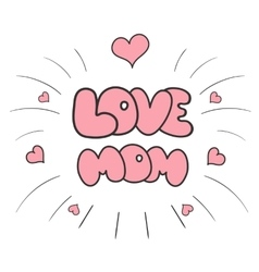 Sticker I love mom vector image vector image