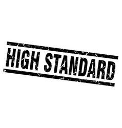 Square grunge black high standard stamp vector