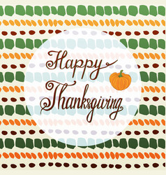 Happy thanksgiving greeting card with pumpkin and vector