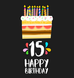 happy birthday cake card 15 fifteen year party vector image vector image