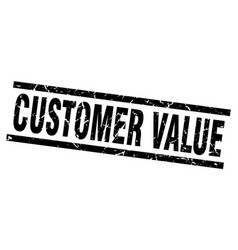square grunge black customer value stamp vector image vector image