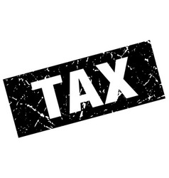 square grunge black tax stamp vector image vector image
