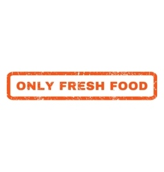 Only Fresh Food Rubber Stamp vector image