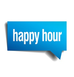 Happy hour blue 3d realistic paper speech bubble vector