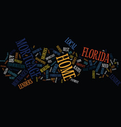 Florida home mortgages text background word cloud vector