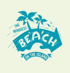 The windiest beach on the island artistic design vector