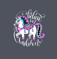 i believe in unicorn - hand lettering inscription vector image