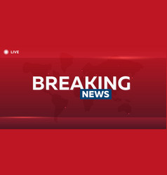 Mass media breaking news banner live television vector