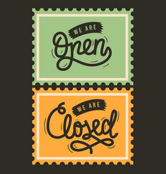we are open and we are close artistic sign script vector image