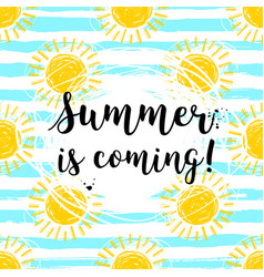 lettering summer is coming hand drawn sun vector image vector image