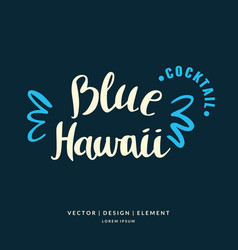 With hand drawn blue hawaii cocktail vector