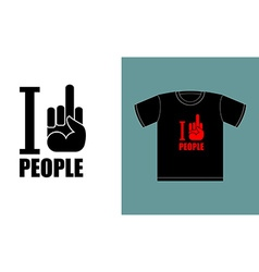 I dont love people I hate people Symbol of hatred vector image