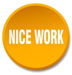 Nice work orange round flat isolated push button vector