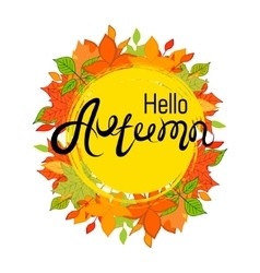 Hello Autumn The inscription on the autumn vector image vector image
