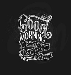 hand-lettering quote with sketch for coffee shop vector image vector image