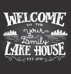 welcome to the lake house chalkboard sign vector image vector image