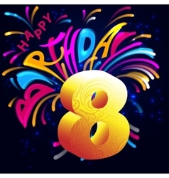 Fireworks Happy Birthday with a gold number 8 vector image vector image
