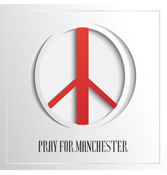 Pray for manchester peace sign england flag vector
