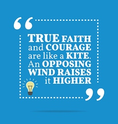 Inspirational motivational quote true faith and vector