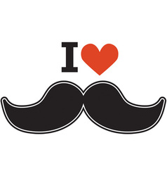 I love mustaches vector