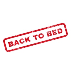 Back to bed text rubber stamp vector