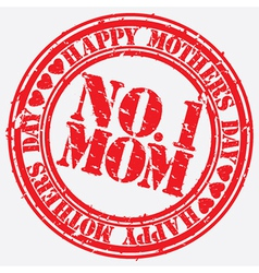 Happy mothers day number 1 mom grunge stamp vector image