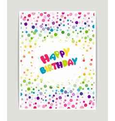 Birthday with colorful confetti vector