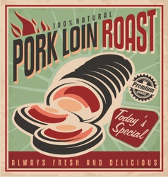 Pork loin roast retro poster design template vector image