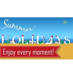 Summer holidays enjoy every moment vector