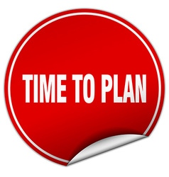 Time to plan round red sticker isolated on white vector