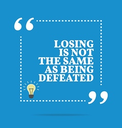 Inspirational motivational quote losing is not the vector