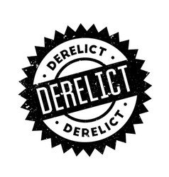 Derelict rubber stamp vector