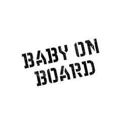 Baby on board rubber stamp vector