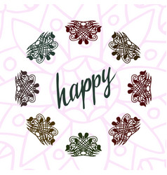 Happy lettering with henna ornamental frame vector