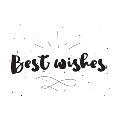 Best wishes greeting card with calligraphy hand vector