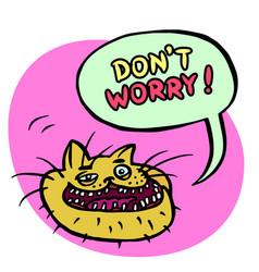 dont worry cartoon cat head vector image vector image