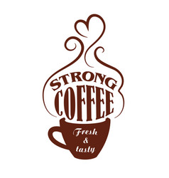 strong coffee cup cafe icon vector image