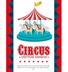 circus entertainment amazing show vector image