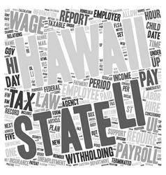 Payroll hawaii unique aspects of hawaii payroll vector