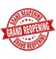 Grand reopening round grunge ribbon stamp vector