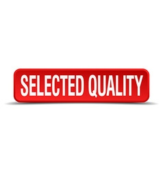 Selected quality red 3d square button isolated on vector