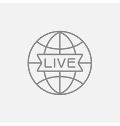Globe with live sign line icon vector