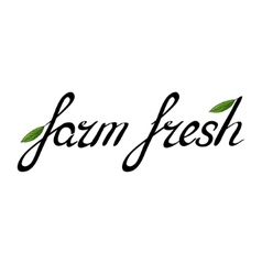 Handwritten phrase farm fresh with a green leaf vector