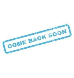 Come back soon rubber stamp vector