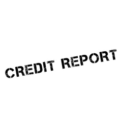 Credit report rubber stamp vector