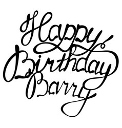 Happy birthday barry name lettering vector