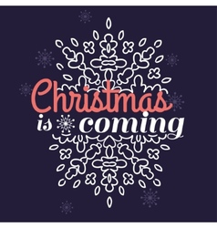 Christmas is coming card with snowflake ornament vector